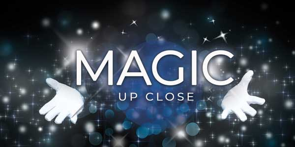MAGIC UP CLOSE (The Torrance Cultural Arts Foundation)